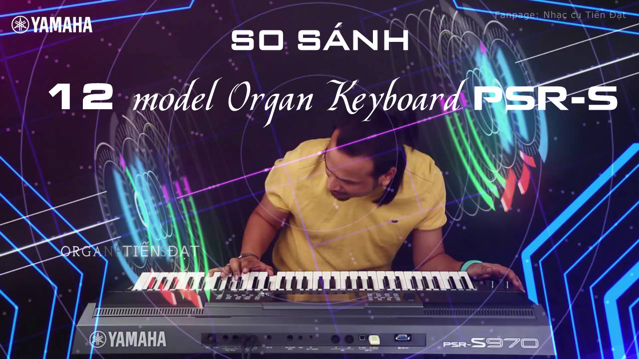 so sanh 12 model organ yamaha psr s